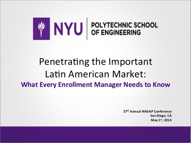 Penetra'ng  the  Important     La'n  American  Market:   What  Every  Enrollment  Manager  Needs  ...