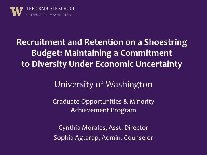 Recruitment and Retention on a Shoestring Budget: Maintaining a Commitment to Diversity Under Economic Uncertainty<br />Un...