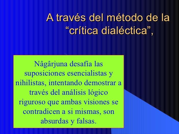 """A través del método de la  """"crítica dialéctica"""", Nâgârjuna desafía las suposiciones esencialistas y nihilistas, intentando..."""