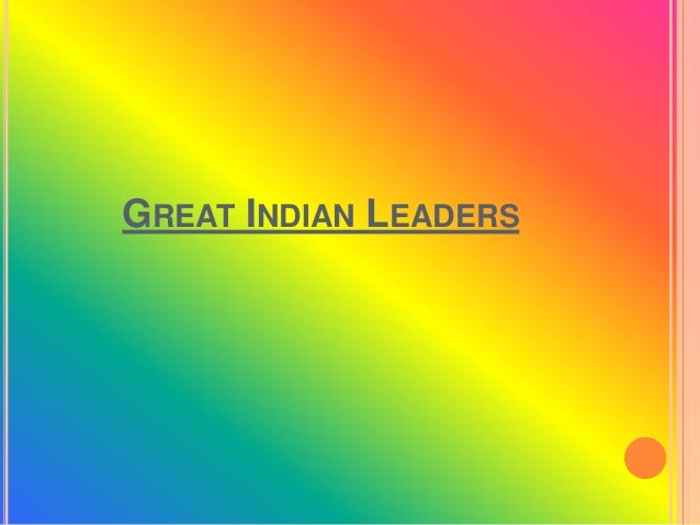 GREAT INDIAN LEADERS
