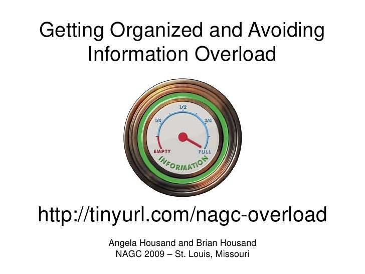 Getting Organized and Avoiding Information Overload<br />http://tinyurl.com/nagc-overload<br />Angela Housand and Brian Ho...