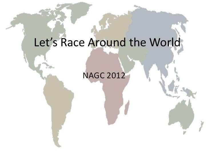Let's Race Around the World        NAGC 2012