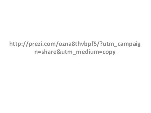 http://prezi.com/ozna8thvbpf5/?utm_campaig n=share&utm_medium=copy