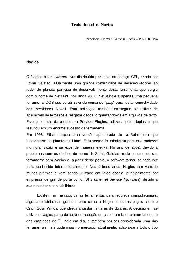 Trabalho sobre Nagios                                   Francisco Aldevan Barbosa Costa – RA 1011354NagiosO Nagios é um so...