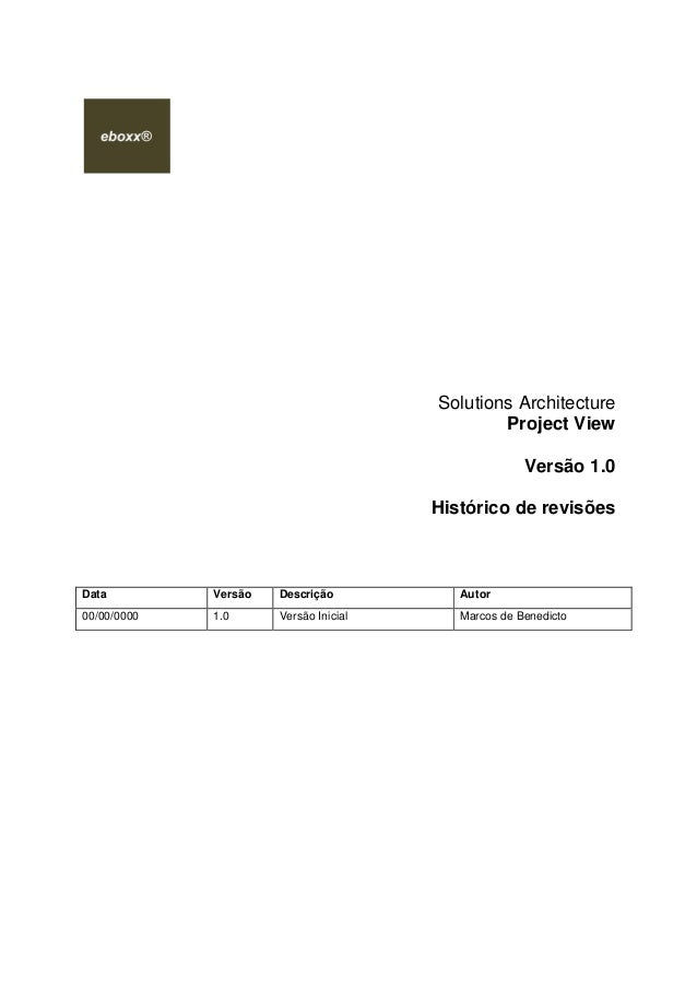 Solutions Architecture Project View Versão 1.0 Histórico de revisões Data Versão Descrição Autor 00/00/0000 1.0 Versão Ini...