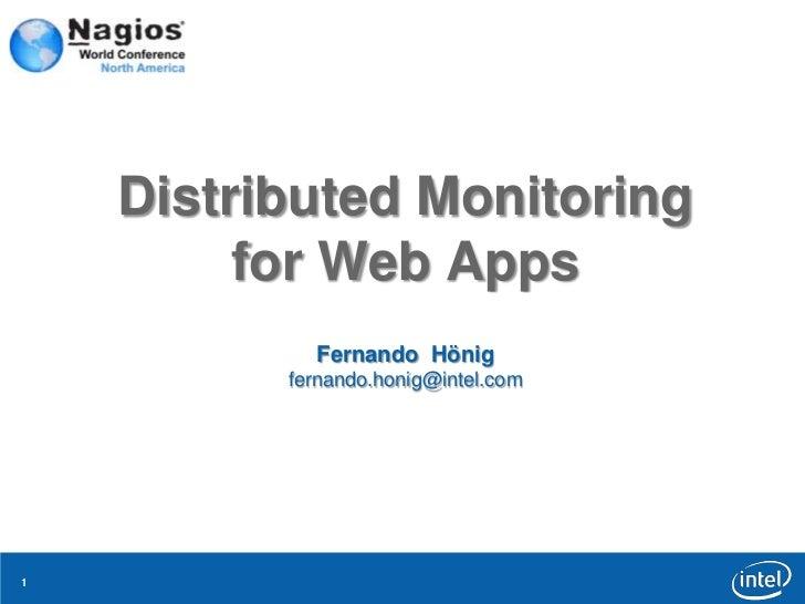 Distributed Monitoring         for Web Apps            Fernando Hönig          fernando.honig@intel.com1