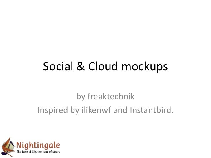 Social & Cloud mockups          by freaktechnikInspired by ilikenwf and Instantbird.
