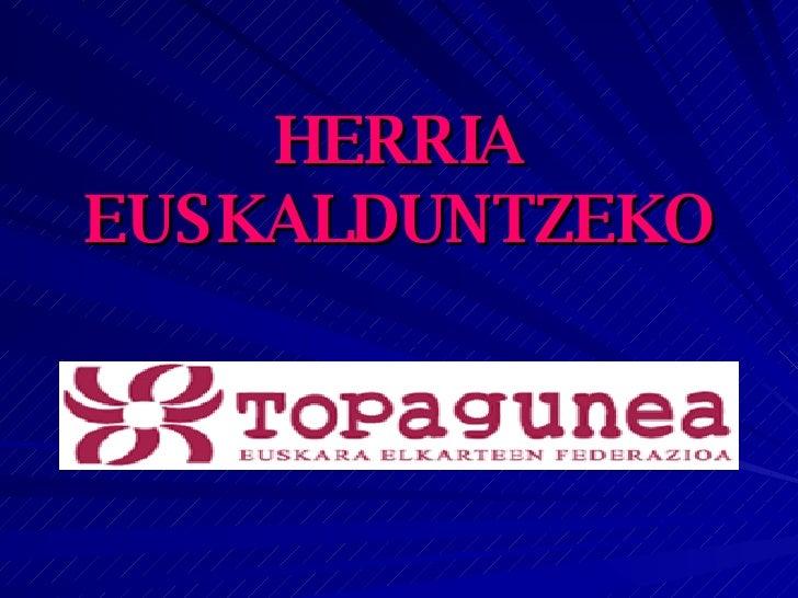 HERRIA EUSKALDUNTZEKO