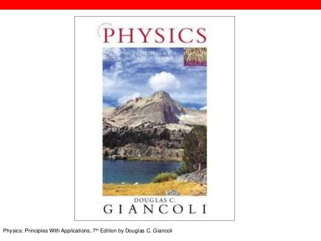 @txtbks   sparcopen.org Physics: Principles With Applications, 7th Edition by Douglas C. Giancoli