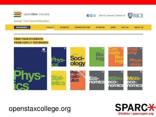 @txtbks   sparcopen.org openstaxcollege.org
