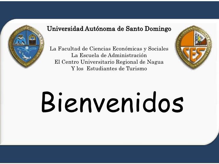 Universidad Autónoma de Santo DomingoLa Facultad de Ciencias Económicas y Sociales        La Escuela de Administración El ...