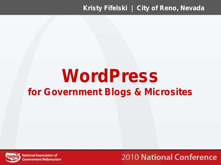 Kristy Fifelski | City of Reno, Nevada           WordPress for Government Blogs & Microsites