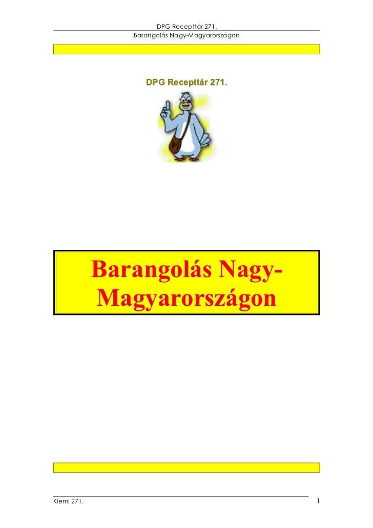 DPG Recepttár 271.                Barangolás Nagy-Magyarországon                   DPG Recepttár 271.             Barangol...
