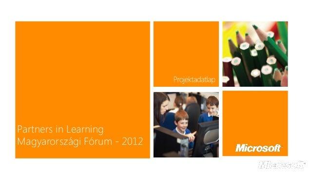 Partners in LearningMagyarországi Fórum - 2012