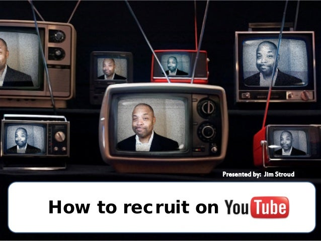 How To Recruit with YouTube (video)