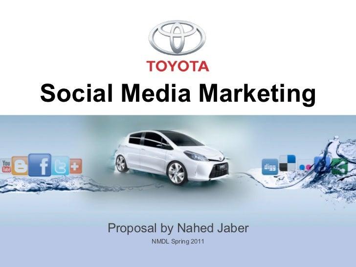 Social Media Marketing     Proposal by Nahed Jaber            NMDL Spring 2011