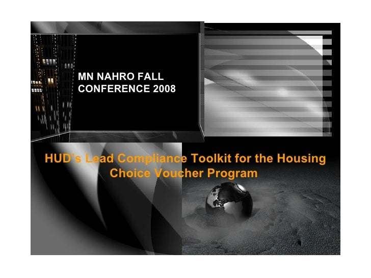 MN NAHRO FALL CONFERENCE 2008 HUD's Lead Compliance Toolkit for the Housing Choice Voucher Program