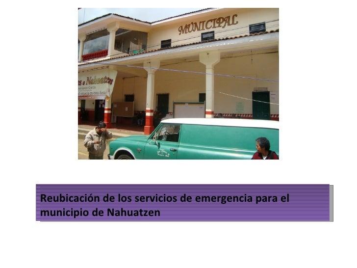 Reubicación de los servicios de emergencia para el municipio de Nahuatzen