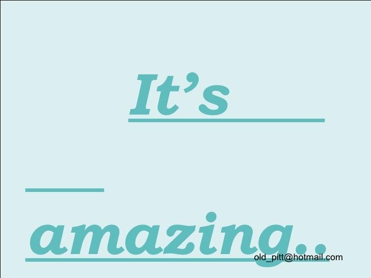 It's  amazing.. [email_address]