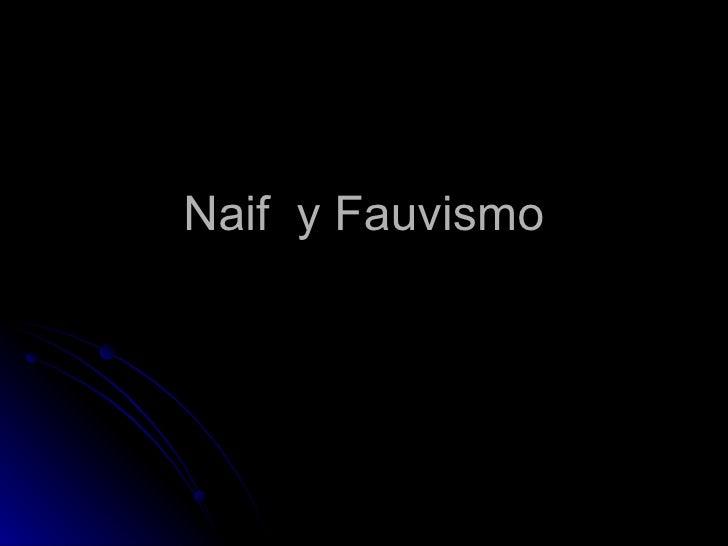 Naif y Fauvismo