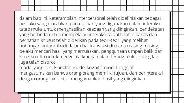 dalam bab ini, keterampilan interpersonal telah didefinisikan sebagai perilaku yang diarahkan pada tujuan yang digunakan d...