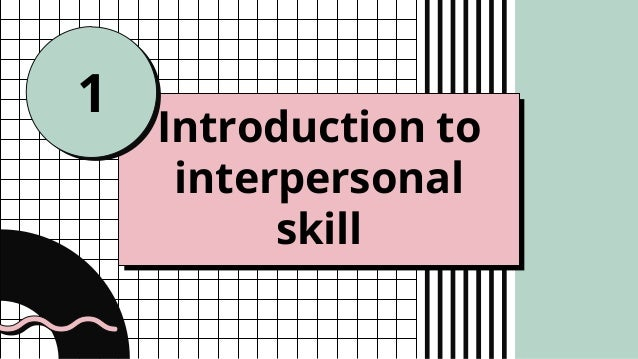 Introduction to interpersonal skill 1
