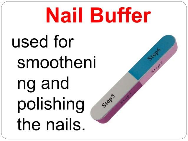 Nail Buffer  used for  smootheni  ng and  polishing  the nails.