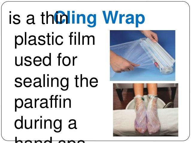 is a thCinl ing Wrap  plastic film  used for  sealing the  paraffin  during a  hand spa.