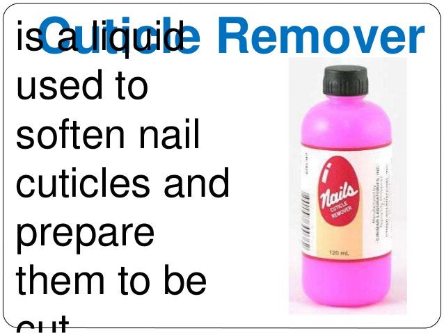 isC au litqiucilde Remover  used to  soften nail  cuticles and  prepare  them to be  cut.
