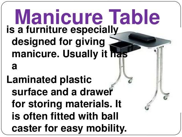 Manicure Table  is a furniture especially  designed for giving  manicure. Usually it has  a  Laminated plastic  surface an...