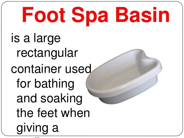 Foot Spa Basin  is a large  rectangular  container used  for bathing  and soaking  the feet when  giving a  pedicure.