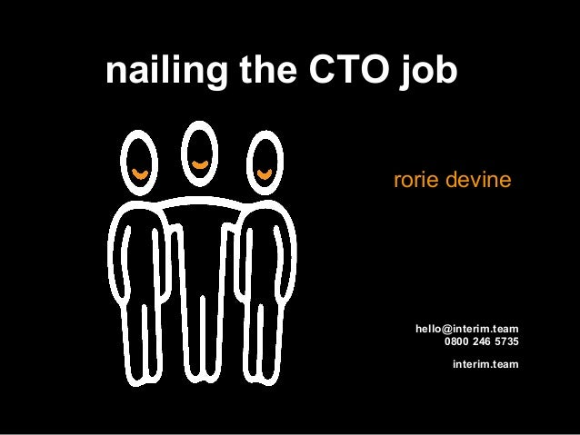 interim.team nailing the CTO job rorie devine hello@interim.team 0800 246 5735