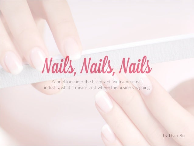 Nails, Nails, NailsA brief look into the history of Vietnamese nail industry, what it means, and where the business is goi...