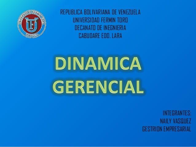 REPUBLICA BOLIVARIANA DE VENEZUELA UNIVERSIDAD FERMIN TORO DECANATO DE INEGNIERIA CABUDARE EDO. LARA INTEGRANTES: NAILY VA...