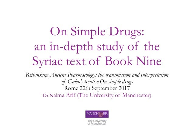 On Simple Drugs: an in-depth study of the Syriac text of Book Nine Rethinking Ancient Pharmacology: the transmission and i...