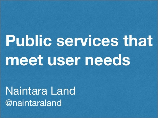 Public services that meet user needs Naintara Land  @naintaraland