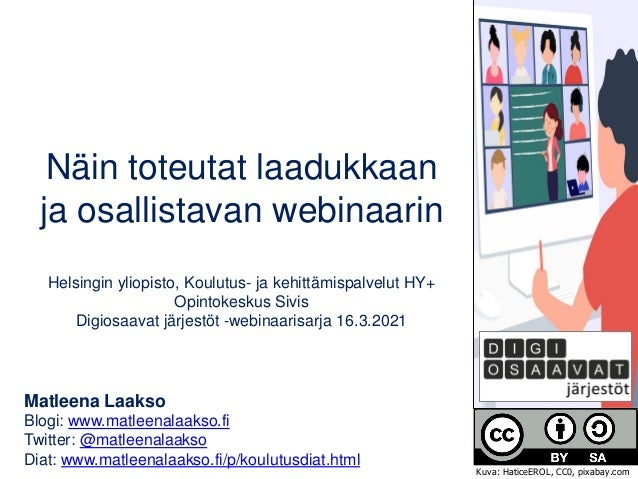 Näin toteutat laadukkaan ja osallistavan webinaarin Helsingin yliopisto, Koulutus- ja kehittämispalvelut HY+ Opintokeskus ...
