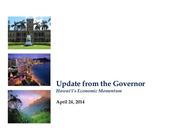 Update from the Governor Hawai'i's Economic Momentum April 24, 2014