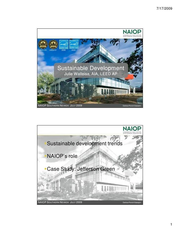 7/17/2009     LEED-CS   LEED-CI    2008   2009                         Sustainable Development                        Juli...