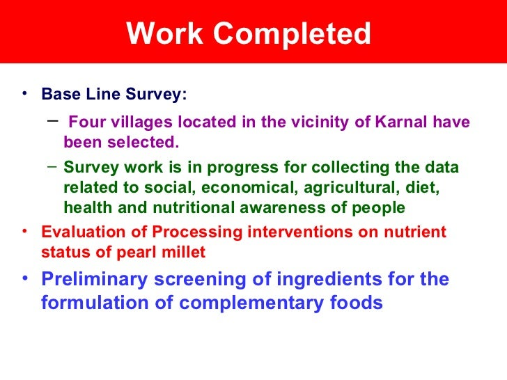 Work Completed  <ul><li>Base Line Survey: </li></ul><ul><ul><li>Four villages located in the vicinity of Karnal have been ...