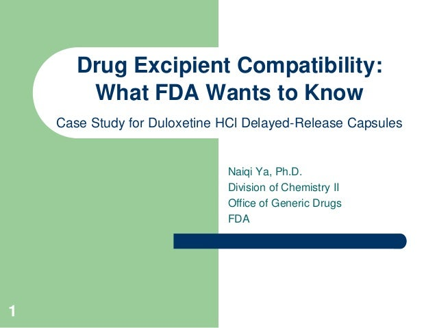 Drug Excipient Compatibility:        What FDA Wants to Know    Case Study for Duloxetine HCl Delayed-Release Capsules     ...