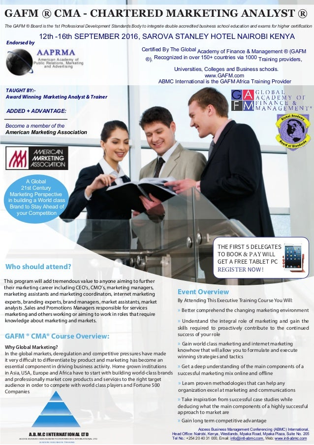 THE FIRST 5 DELEGATES TO BOOK & PAY WILL GET A FREE TABLET PC REGISTER NOW ! GAFM ® CMA - CHARTERED MARKETING ANALYST ® Th...