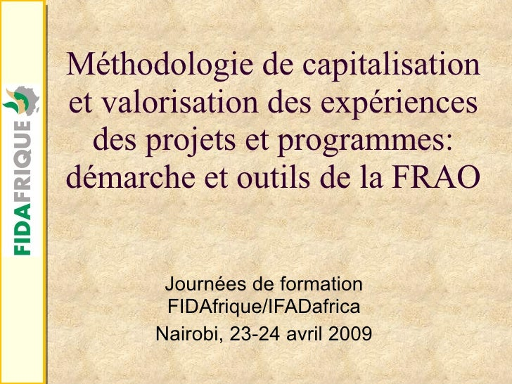 Méthodologie de capitalisation et valorisation des expériences des projets et programmes: démarche et outils de la FRAO Jo...