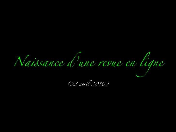 """Na!sance d'une revue en ligne          (23 av""""l 2010)"""
