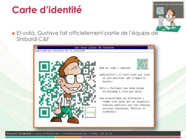 Carte d'identité   Et voilà, Gustave fait officiellement partie de l'équipe de    Sinibaldi C&F