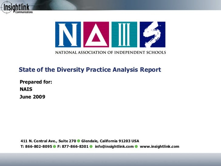 State of the Diversity Practice Analysis Report Prepared for: NAIS June 2009 411 N. Central Ave., Suite 270     Glendale,...