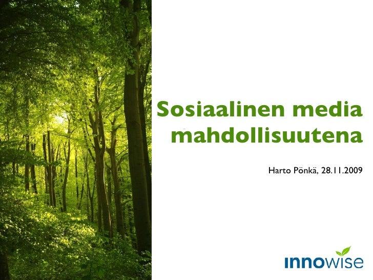 Sosiaalinen media mahdollisuutena Harto Pönkä, 28.11.2009