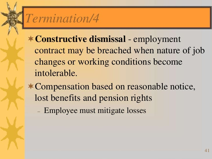 wrongful dismissal In general, if the reason for termination is not because of discrimination on these bases, or because of the employee's protected status as a whistleblower.