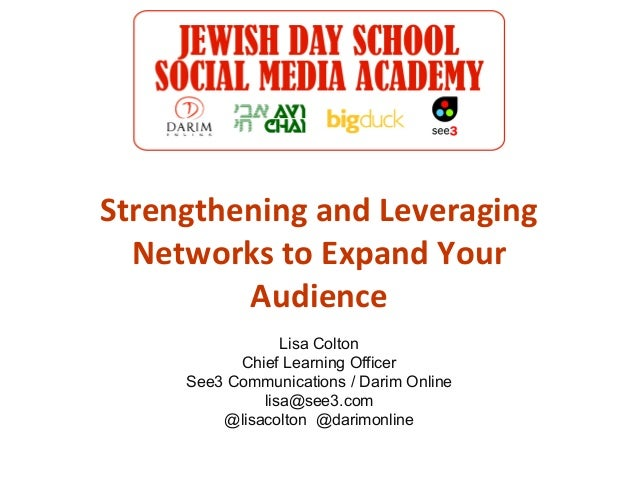 Strengthening and Leveraging  Networks to Expand Your         Audience                 Lisa Colton           Chief Learnin...