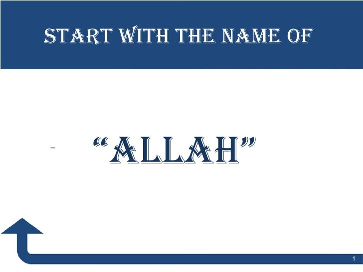 """<ul><ul><ul><ul><ul><li>  """" ALLAH"""" </li></ul></ul></ul></ul></ul>Start With The Name of"""